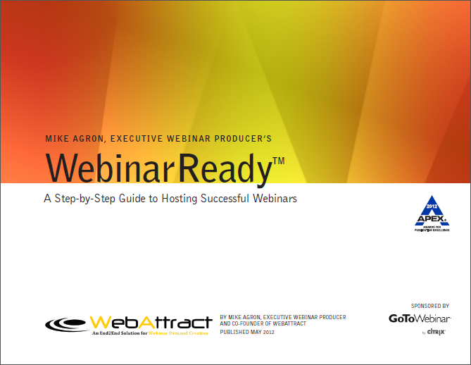 WebinarReady TM - The eBook, which received the 2012 APEX Award for Publishing Excellence