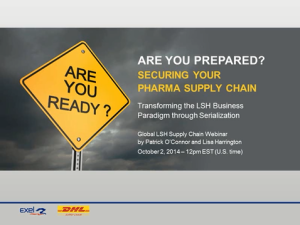 Industry Sector Healthcare Life Sciences - Are You Prepared? Securing Your Pharma Supply Chain