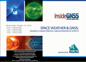 Space Weather & GNSS: Sources, Characteristics and Mitigation of Effects