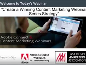 Industry Sector Content Marketing - Create a Winning Content Marketing Webinar Series Strategy, Client: Adobe, American Marketing Association