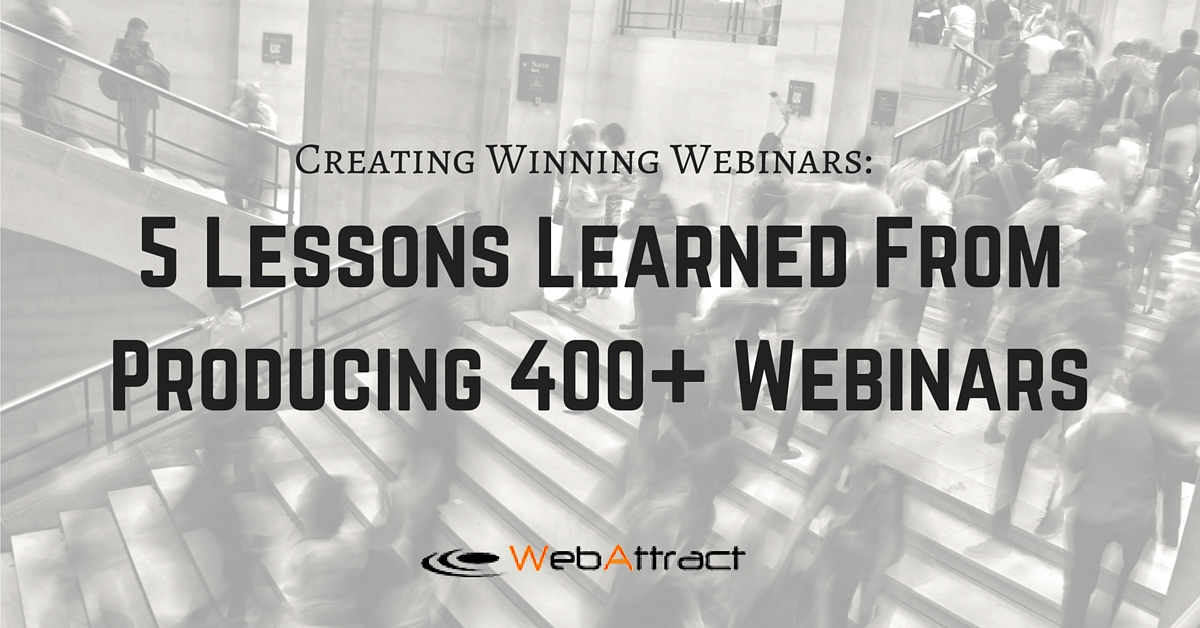 WebAttract 5 Lessons Learned From Producing 400+ Webinars (2)